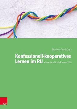 Konfessionell-kooperatives Lernen im RU von Karsch,  Manfred