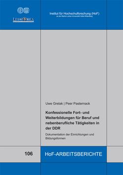 Konfessionelle Fort- und Weiterbildungen für Beruf und nebenberufliche Tätigkeiten in der DDR von Grelak,  Uwe, Pasternack,  Peer