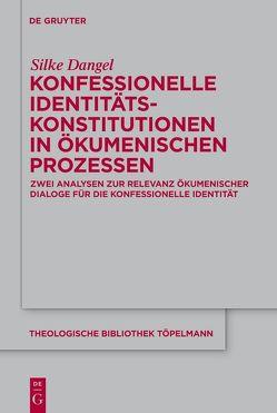 Konfessionelle Identität und ökumenische Prozesse von Dangel,  Silke