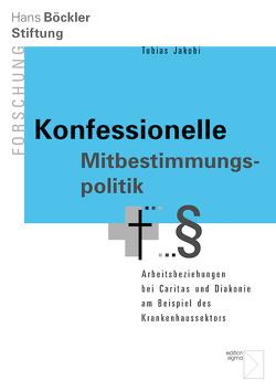 Konfessionelle Mitbestimmungspolitik von Jakobi,  Tobias