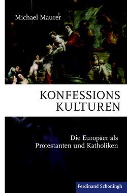 Konfessionskulturen von Maurer,  Michael