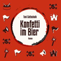 Konfetti im Bier von Gottschalk,  Toni