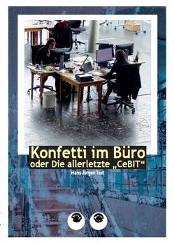 Konfetti im Büro von Tast,  Brigitte, Tast,  Hans-Jürgen