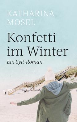 Konfetti im Winter von Mosel,  Katharina