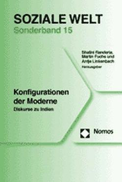 Konfigurationen der Moderne von Fuchs,  Martin, Linkenbach,  Antje, Randeria,  Shalini