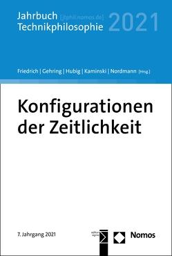 Konfigurationen der Zeitlichkeit von Friedrich,  Alexander, Gehring,  Petra, Hubig,  Christoph, Kaminski,  Andreas, Nordmann,  Alfred