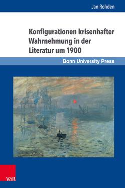 Konfigurationen krisenhafter Wahrnehmung in der Literatur um 1900 von Rohden,  Jan
