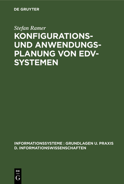 Konfigurations- und Anwendungsplanung von EDV-Systemen von Ramer,  Stefan