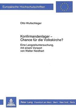 Konfirmandenlager – Chance für die Volkskirche? von Wullschleger,  Otto