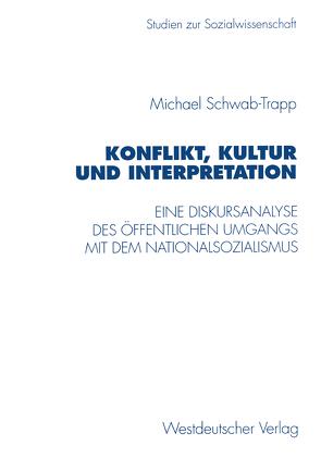 Konflikt, Kultur und Interpretation von Schwab-Trapp,  Michael