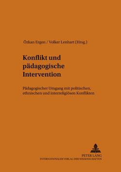 Konflikt und pädagogische Intervention von Ergen,  Özkan, Lenhart,  Volker