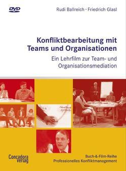 Konfliktbearbeitung mit Teams und Organisationen von Ballreich,  Rudi, Glasl,  Friedrich