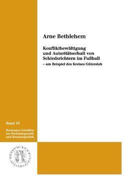 Konfliktbewältigung und Autoritätserhalt von Schiedsrichtern im Fußball von Bethlehem,  Arne
