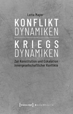 Konfliktdynamiken – Kriegsdynamiken von Mayer,  Lotta