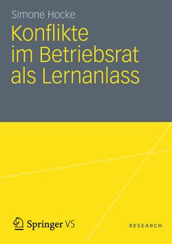 Konflikte im Betriebsrat als Lernanlass von Hocke,  Simone