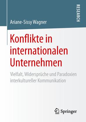 Konflikte in internationalen Unternehmen von Wagner,  Ariane-Sissy