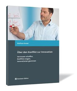 Über den Konflikt zur Innovation von Dreier,  Wolfram