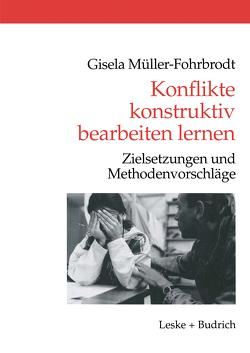 Konflikte konstruktiv bearbeiten lernen von Müller-Fohrbrodt,  Gisela