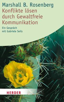 Konflikte lösen durch Gewaltfreie Kommunikation von Rosenberg,  Marshall B.