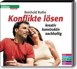 Konflikte lösen – kreativ, konstruktiv, nachhaltig von Ruthe,  Reinhold