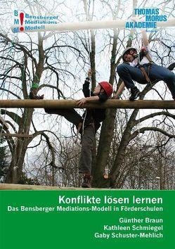 Konflikte lösen lernen von Braun,  Günther, Isenberg,  Wolfgang, Schmiegel,  Kathleen, Schuster-Mehlich,  Gaby, Würbel,  Andreas