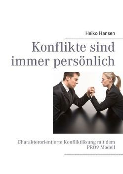 Konflikte sind immer persönlich von Hansen,  Heiko
