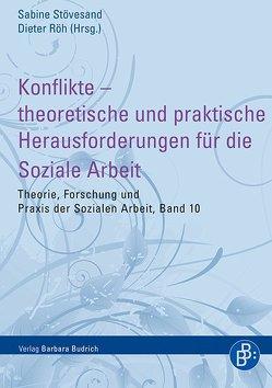 Konflikte – theoretische und praktische Herausforderungen für die Soziale Arbeit von Röh,  Dieter, Stövesand,  Sabine