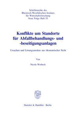Konflikte um Standorte für Abfallbehandlungs- und -beseitigungsanlagen. von Werbeck,  Nicola