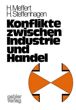 Konflikte zwischen Industrie und Handel von Meffert,  Heribert, Steffenhagen,  Hartwig