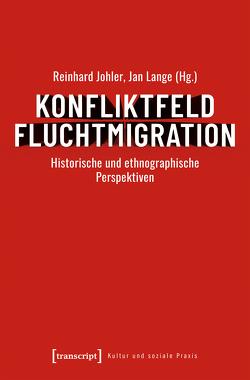 Konfliktfeld Fluchtmigration von Johler,  Reinhard, Lange,  Jan