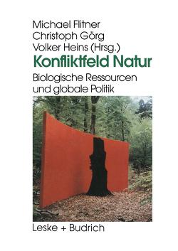 Konfliktfeld Natur von Flitner,  Michael, Görg,  Christoph, Heins,  Volker