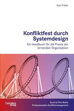 Konfliktfest durch Systemdesign von Concadora Verlag,  Stuttgart, Faller,  Kurt