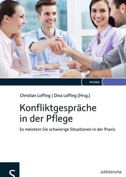 Konfliktgespräche in der Pflege von Bodden,  Tanja, Dierichs,  Christian, Loffing,  Christian, Loffing,  Dina