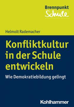 Konfliktkultur in der Schule entwickeln von Berger,  Fred, Rademacher,  Helmolt, Schubarth,  Wilfried, Wachs,  Sebastian