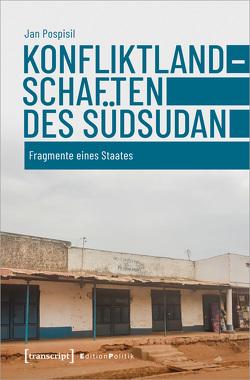 Konfliktlandschaften des Südsudan von Pospisil,  Jan
