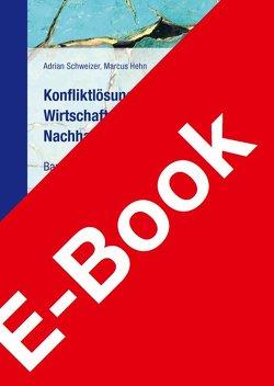 Konfliktlösung ohne Gericht – Wirtschaftsmediation, Coaching, Nachhaltigkeit von Hehn,  Marcus, Schweizer,  Adrian
