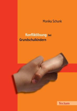 Konfliktlösung bei Grundschulkindern von Schunk,  Monika