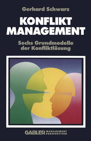 Konfliktmanagement von Schwarz,  Gerhard