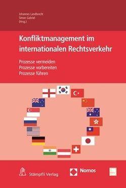 Konfliktmanagement im internationalen Rechtsverkehr von Gabriel,  Simon, Landbrecht,  Johannes