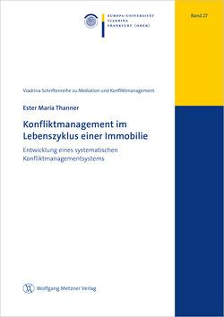 Konfliktmanagement im Lebenszyklus einer Immobilie von Thanner,  Ester Maria
