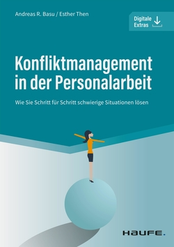 Konfliktmanagement in der Personalarbeit von Basu,  Andreas, Then,  Esther