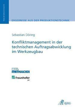 Konfliktmanagement in der technischen Auftragsabwicklung im Werkzeugbau von Döring,  Sebastian