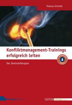Konfliktmanagement-Trainings erfolgreich leiten von Schmidt,  Thomas