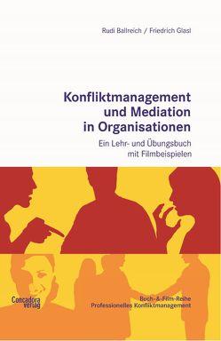 Konfliktmanagement und Mediation in Organisationen von Ballreich,  Rudi, Glasl,  Friedrich