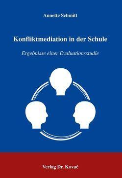 Konfliktmediation in der Schule von Schmitt,  Annette