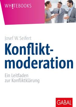 Konfliktmoderation von Seifert,  Josef W