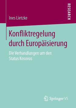 Konfliktregelung durch Europäisierung von Lietzke,  Ines