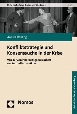 Konfliktstrategie und Konsenssuche in der Krise von Rehling,  Andrea