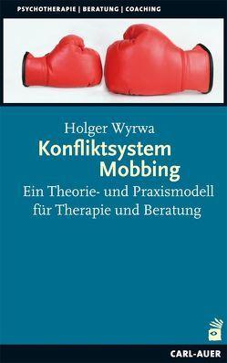 Konfliktsystem Mobbing von Wyrwa,  Holger