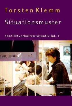 Konfliktverhalten situativ / Situationsmuster von Klemm,  Torsten
